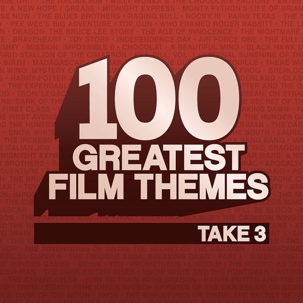 100 Greatest Film Themes, Take 3 (100 Величайших Музыкальных Кинохитов, Часть 3, 2013, Various Artists)
